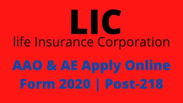 LIC AAO & AE Apply Online 2020 Exam Date Notification Total Post 218