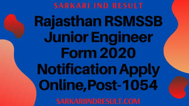Rajasthan RSMSSB Junior Engineer Form 2020 Notification Apply Online,Post-1054