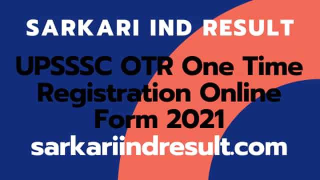 UPSSSC OTR One Time Registration Online Form 2021