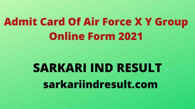 Admit Card Of Air Force X Y Group Online Form 2021