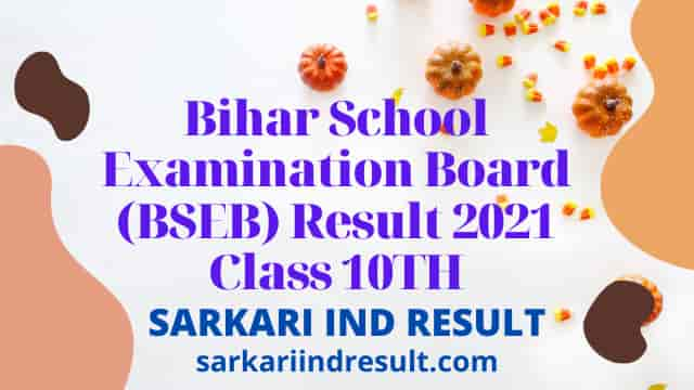 Bihar School Examination Board (BSEB) Result 2021 Class 10TH
