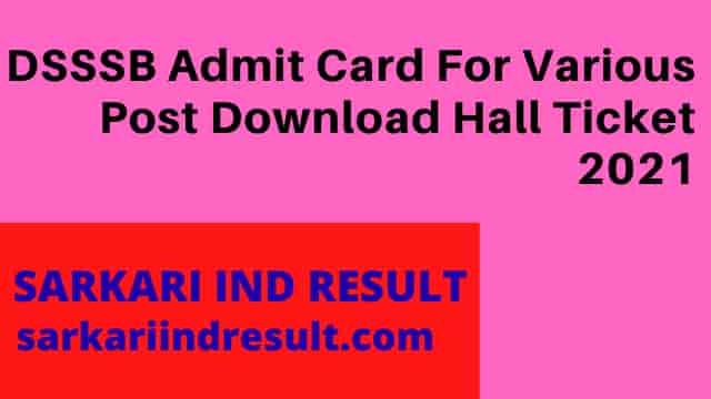 DSSSB Admit Card For Various Post Download Hall Ticket 2021