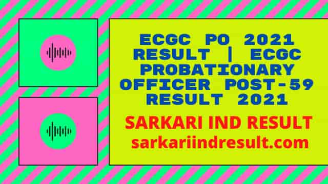 ECGC PO 2021 Result ECGC Probationary Officer Post-59 Result 2021