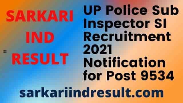 UP Police Sub Inspector SI Recruitment 2021 Notification for Post 9534