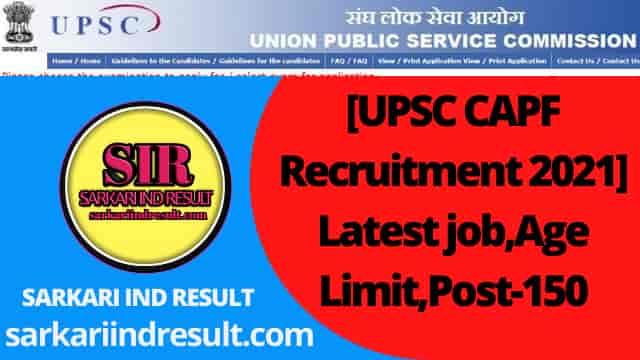 [UPSC CAPF Recruitment 2021]