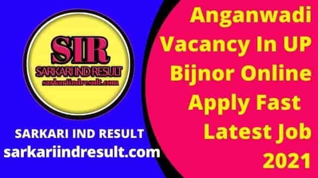 Anganwadi Vacancy In UP Bijnor Online Apply Fast  Latest Job 2021