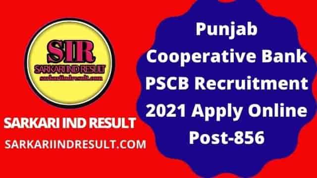 Punjab Cooperative Bank PSCB Recruitment 2021 Apply Online Post-856