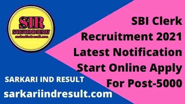 SBI Clerk Recruitment 2021 Latest Notification Start Online Apply For Post-5000