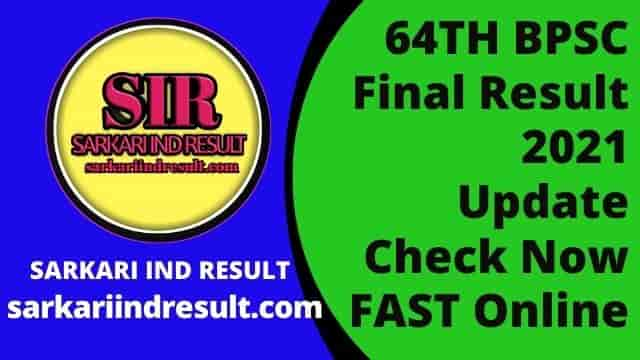 64TH BPSC Final Result 2021 Update Check Now FAST Online