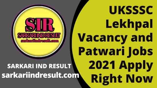 UKSSSC Lekhpal Vacancy and Patwari Jobs 2021 Apply Right Now