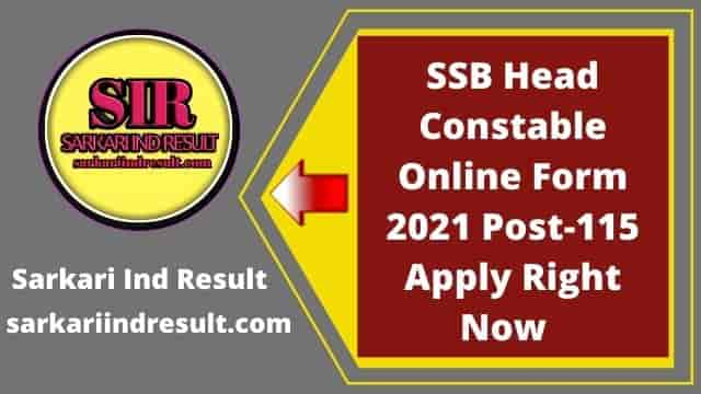 SSB Head Constable Online Form 2021 Post-115 Apply Right Now